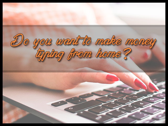 Looking for a Job Typing from Home?