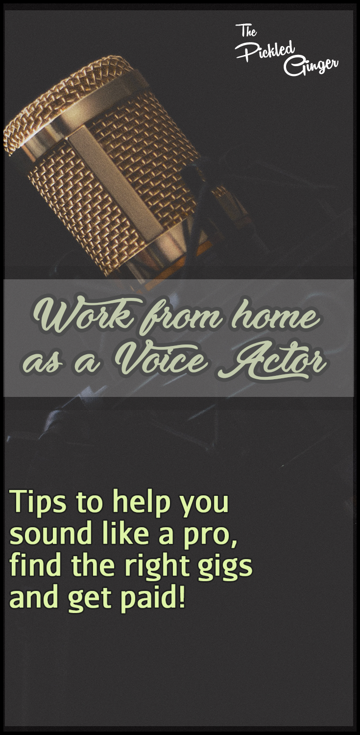 Work from home as a Voice Actor | The Pickled Ginger - Tips to help you sound more professional, find the right gigs for you and get paid.