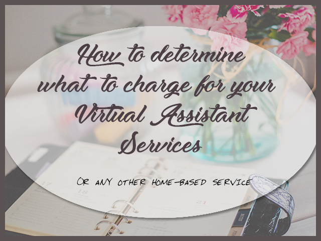 How to Determine what to Charge for your VA (Or Any Other) Services