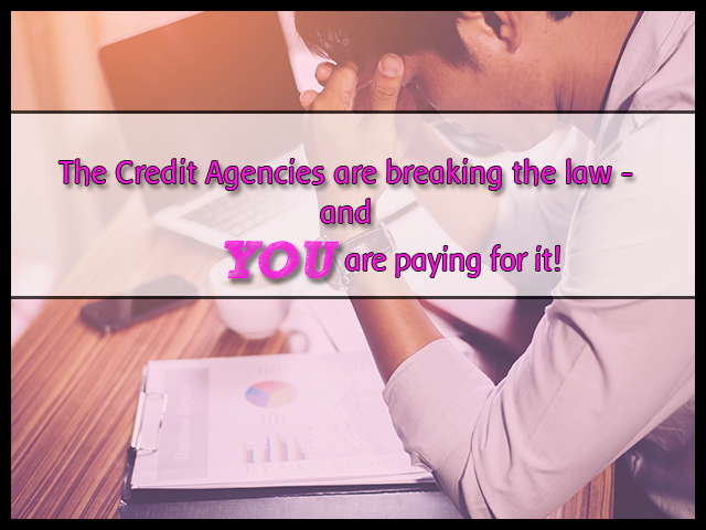 609 CREDIT VERIFICATION EXPERIMENT PROJECT:  The Credit Agencies are Breaking the Law - And YOU Are Paying For It!