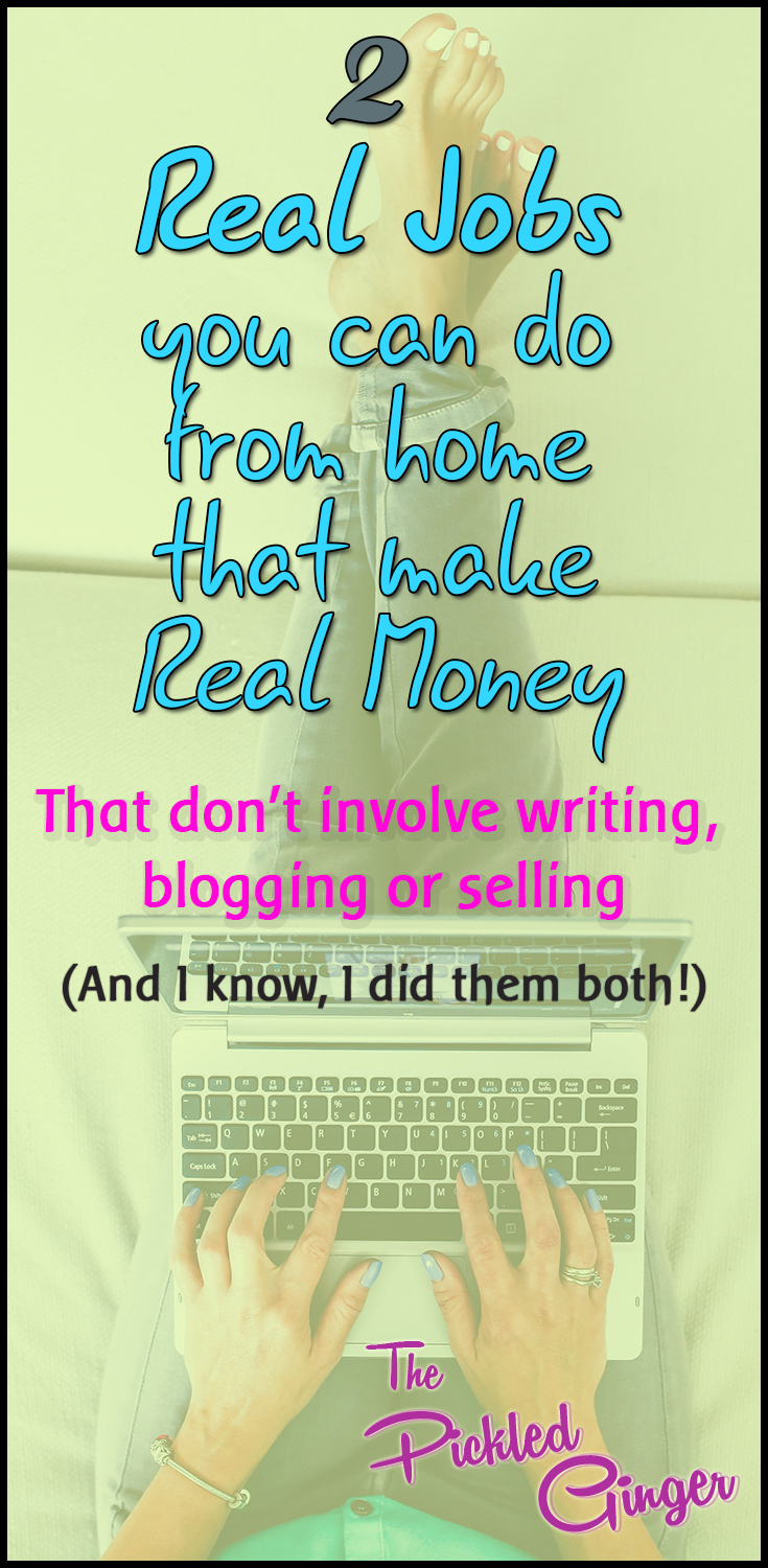 2 Real Jobs you can work from home that make you real money | The Pickled Ginger - You don't have to be technical, artistic, entrepreneurial, or even a writer to find lucrative work that you can do at home!