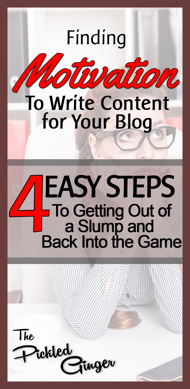 Finding Motivation to Write Content for your Blog - 4 Easy Steps to Getting Out of a Slump and Back Into the Game - Colleen Elizabeth | The Pickled Ginger