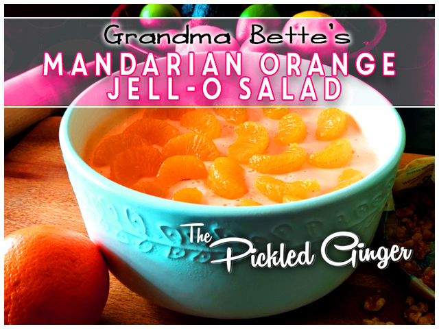 GRANDMA BETTE'S CREAMY MANDARIN ORANGE SALAD